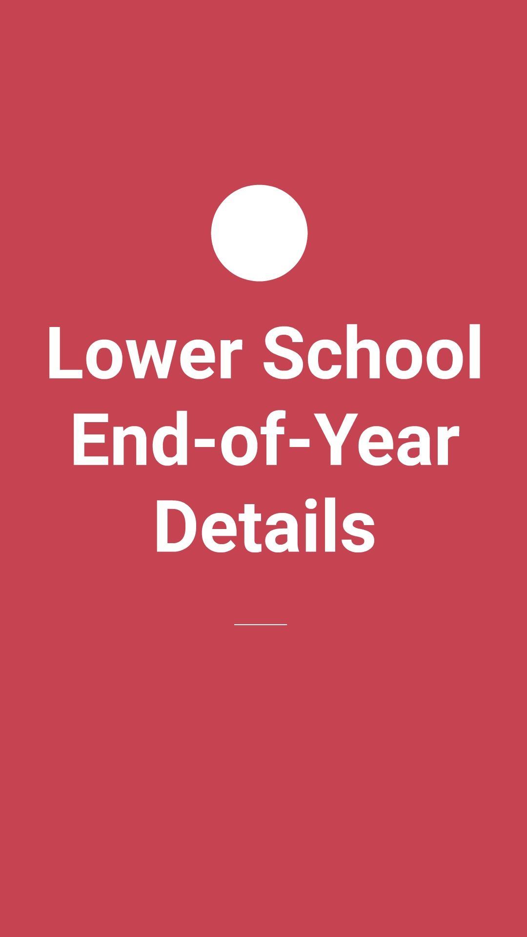 Lower School End-of-Year Details