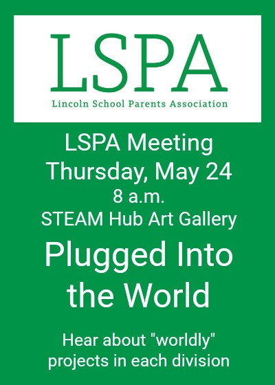"LSPA Meeting | May 24 | 8 a.m. | STEAM Hub Art Gallery | ""Plugged Into the World"""
